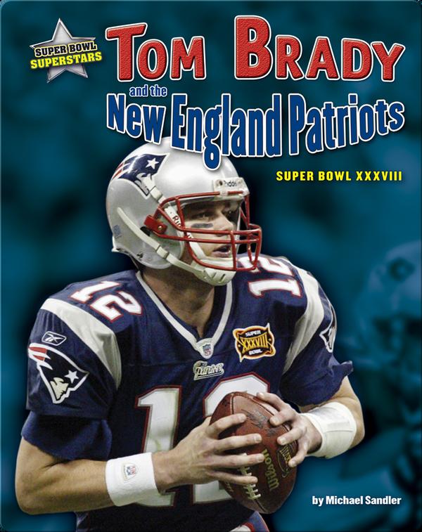 Tom Brady and the New England Patriots: Super Bowl XXXVIII