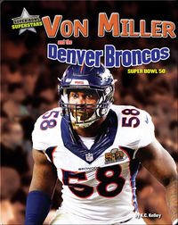 Von Miller and the Denver Broncos: Super Bowl 50
