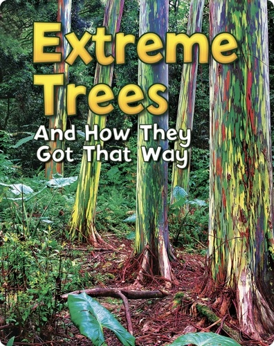 Extreme Trees: And How They Got That Way