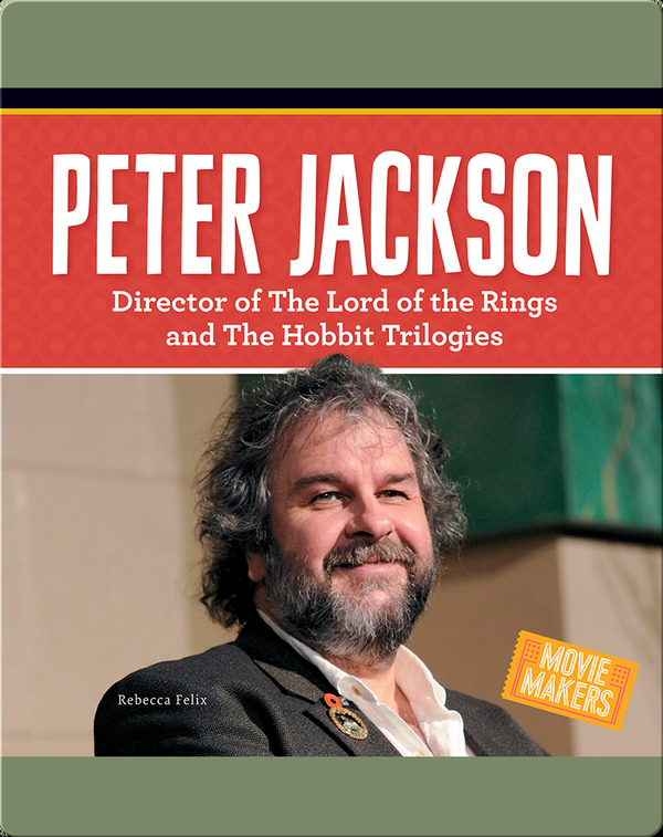 Peter Jackson: Director of The Lord of the Rings and The Hobbit Trilogies