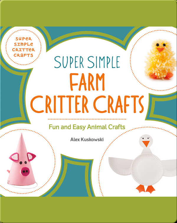 Super Simple Farm Critter Crafts: Fun and Easy Animal Crafts
