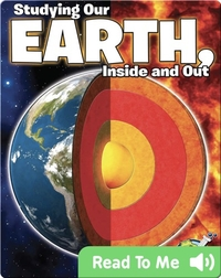 Studying Our Earth, Inside an Out