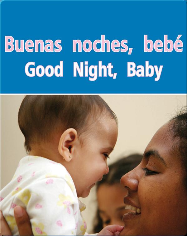 Buenas Noches, Bebe  (Good Night, Baby)
