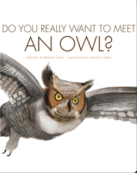 Do You Really Want to Meet an Owl?