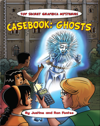 Casebook: Ghosts and Poltergeists