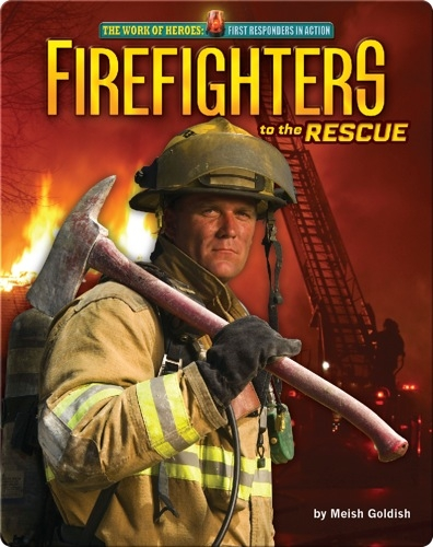 Firefighters: to the Rescue