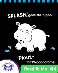 SPLASH, Goes the Hippo! | PLOUF, fait l'hippopotame!