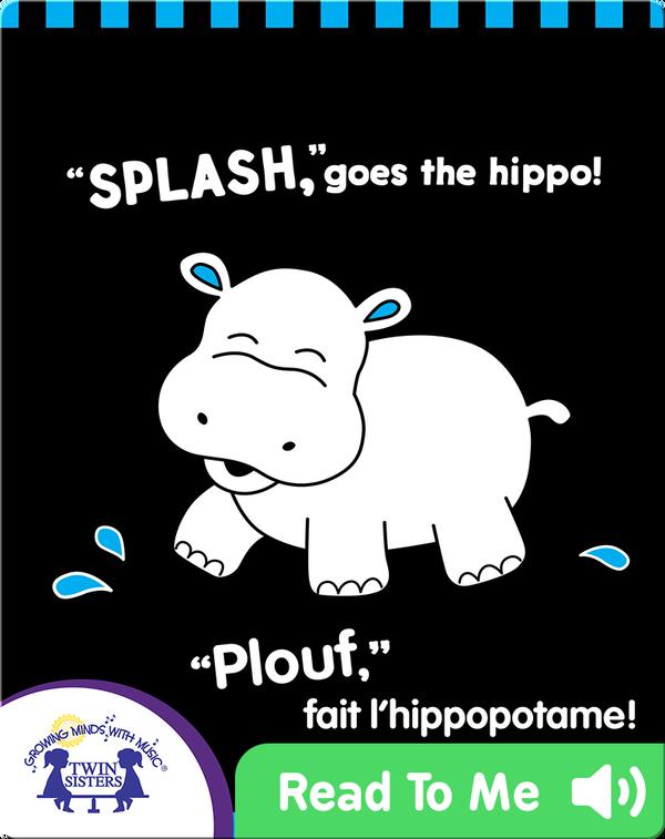 SPLASH, Goes the Hippo! | PLOUF, fait l'hippopotame!