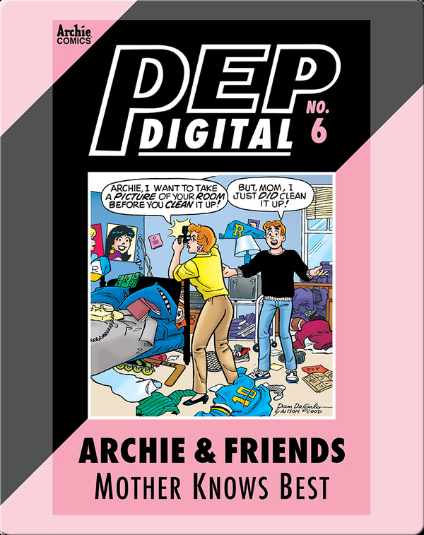 Pep Digital Vol. 6: Archie & Friends: Mother Knows Best
