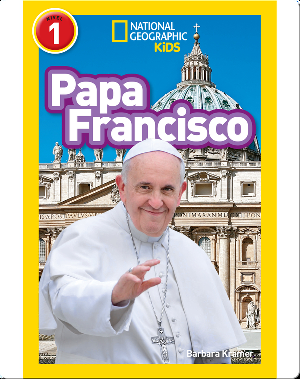 National Geographic Readers: Papa Francisco (Pope Francis)