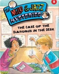 The Milo & Jazz Mysteries: The Case of the Diamonds in the Desk