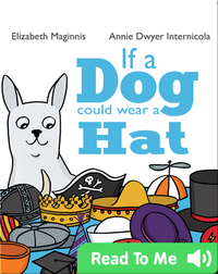 If a Dog Could Wear a Hat
