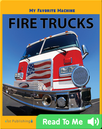 My Favorite Machine: Fire Trucks