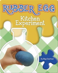Rubber Egg Kitchen Experiment