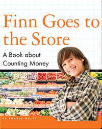 Finn Goes to the Store: A Book about Counting Money