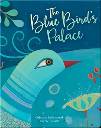 The Blue Bird's Palace