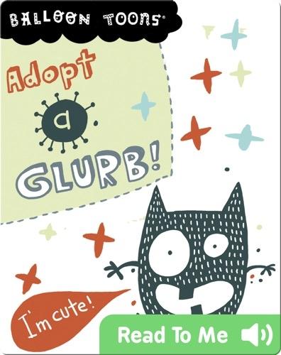 Adopt a Glurb!