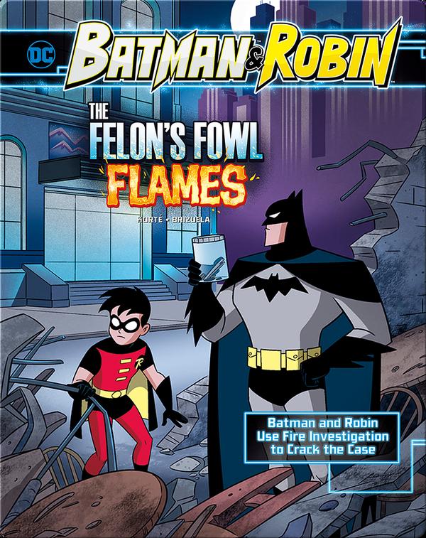 Batman & Robin: Felon's Fowl Flames