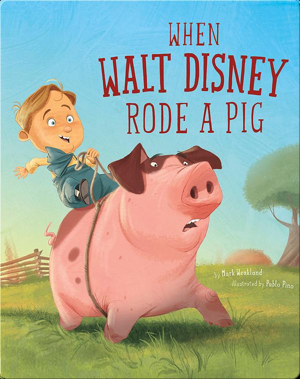 When Walt Disney Rode a Pig
