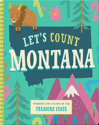 Let's Count Montana: Numbers and Colors in the Treasure State