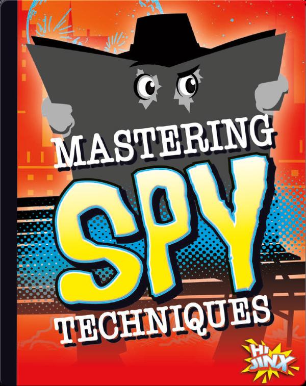 Mastering Spy Techniques