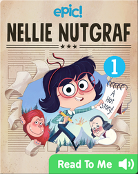 Nellie Nutgraf Book 1: A Hot Story