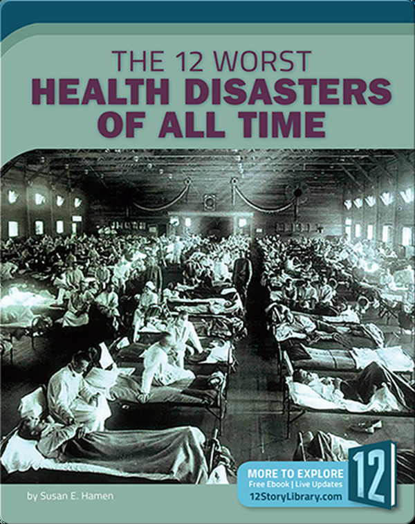 The 12 Worst Health Disasters of All Time