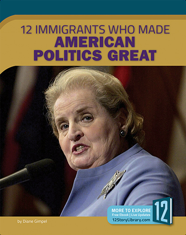 12 Immigrants Who Made American Politics Great