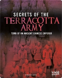 Secrets of the Terracotta Army: Tomb of an Ancient Chinese Emperor