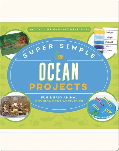 Super Simple Ocean Projects: Fun & Easy Animal Environment Activities