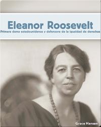 Eleanor Roosevelt: Primera dama estadounidense