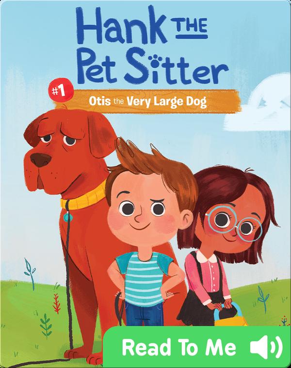 Hank the Pet Sitter #1: Otis the Very Large Dog