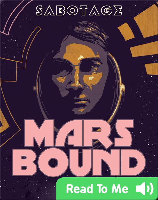 Mars Bound #2: Sabotage