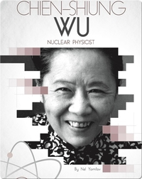 Chien-Shiung Wu: Nuclear Physicist