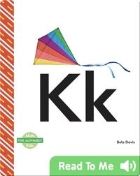 The Alphabet: Kk