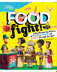 Food Fight! A Mouthwatering History of Who Ate What and Why Through the Ages