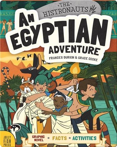 The Histronauts: An Egyptian Adventure