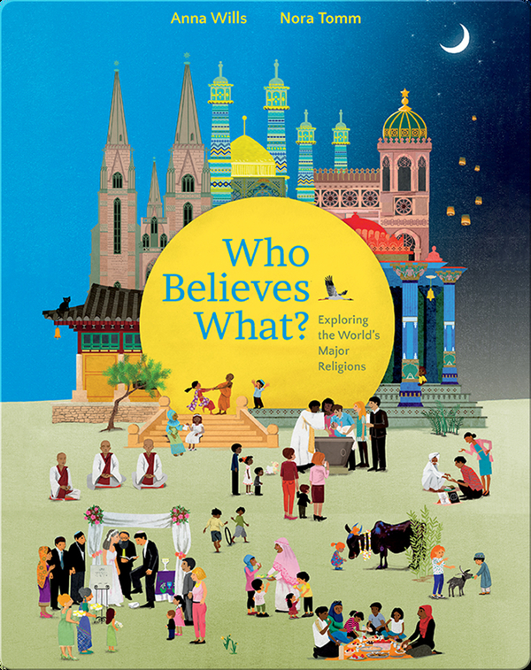 Who Believes What?: Exploring the World's Major Religions