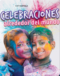 Celebraciones alrededor del mundo: Celebrations Around the World