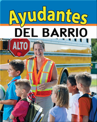 Ayudantes del barrio: Neighborhood Helpers