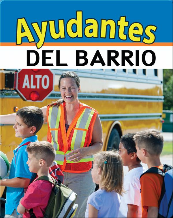 Ayudantes del barrio: Neighborhood Helpers