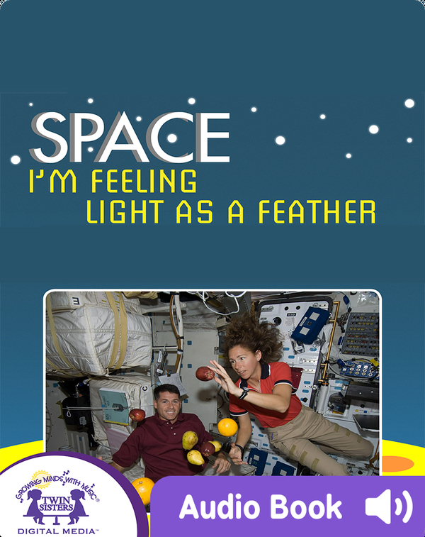 Space: I'm Feeling Light as a Feather