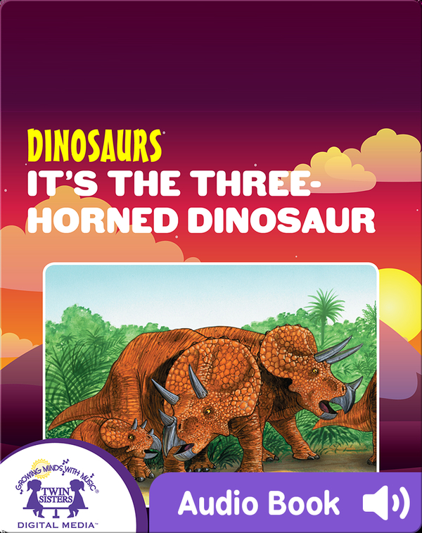 Dinosaurs: It's The Three-Horned Dinosaur