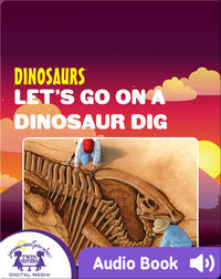 Let's Go On A Dinosaur Dig