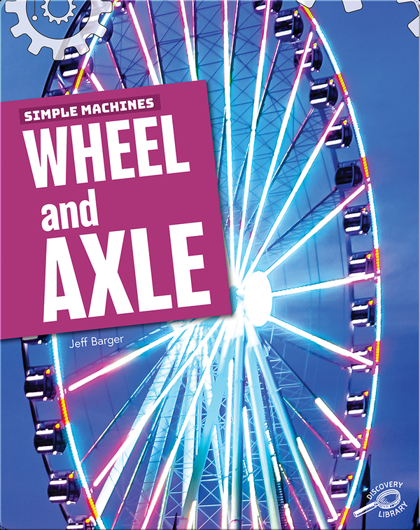 Simple Machines: Wheel and Axle