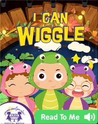I Can Wiggle