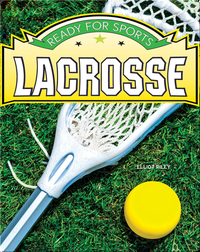Ready for Sports: Lacrosse