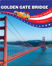 Visiting U.S. Symbols: Golden Gate Bridge