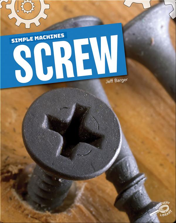Simple Machines: Screw