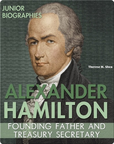 Alexander Hamilton: Founding Father and Treasury Secretary